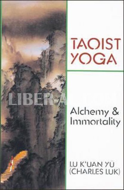 Taoist Yoga: Alchemy and Immortality (Revised)