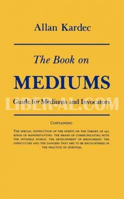 Book on Mediums: Guide for Mediums and Invocators (Revised)