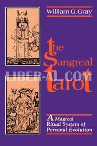 Sangreal Tarot: A Magical Ritual System of Personal Evolution