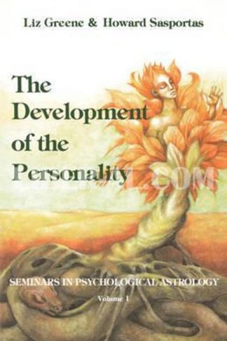 Development of the Personality: Seminars in Psychological Astrology, Vol. 1