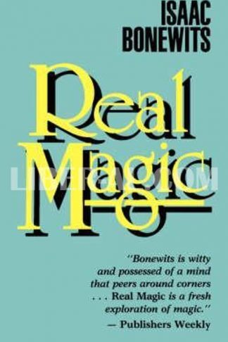 Real Magic: An Introductory Treatise on the Basic Principles of Yellow Light (Revised)