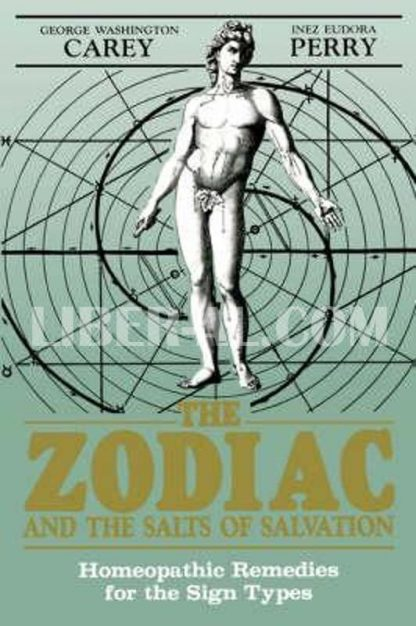 Zodiac and the Salts of Salvation: Homeopathic Remedies for the Sign Types