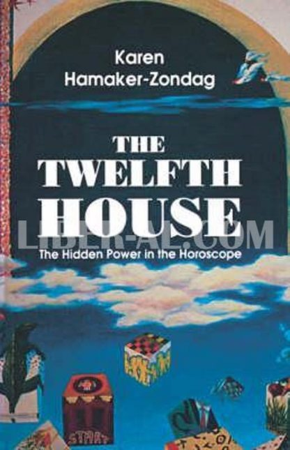 Twelfth House: The Hidden Power in the Horoscope
