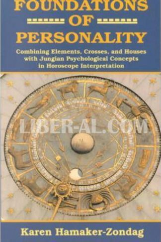 Foundations of Personality: Combining Elements, Crosses, and Houses with Jungian Psychological Concepts in Horoscope Interpretat