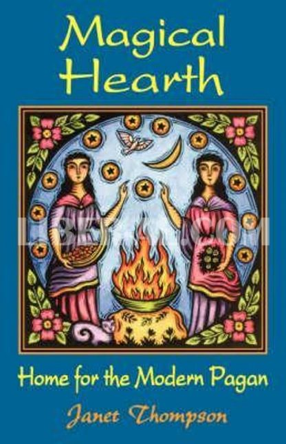 Magical Hearth: Home for the Modern Pagan
