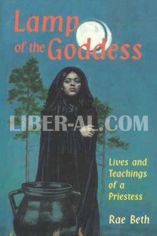 Lamp of the Goddess: Lives and Teachings of a Priestess
