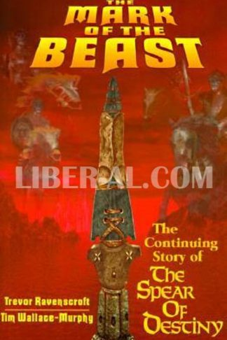 Mark of the Beast: The Continuing Story of the Spear of Destiny (Revised)
