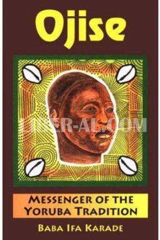 Ojise: Messenger of the Yoruba Tradition