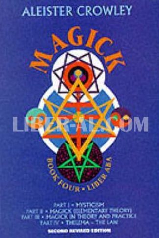 Magick: Liber ABA: Book 4 (Revised)