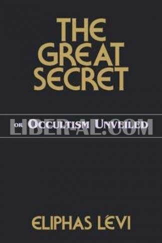 Great Secret or Occultism Unveiled