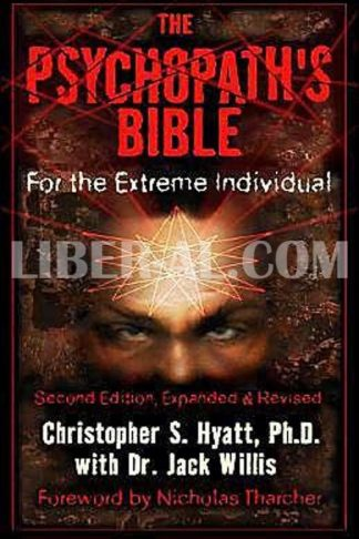 The Psychopath's Bible: For the Extreme Individual (Expanded & Revised)