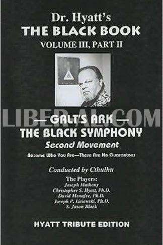 The Black Book, Volume III, Part 2: Galt's Ark: The Black Symphony: Second Movement
