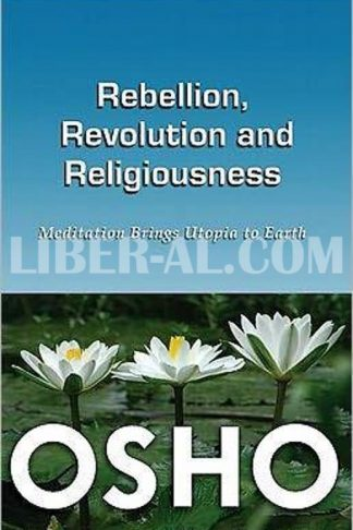 Rebellion, Revolution, and Religiousness (Revised, Expanded)