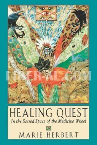 Healing Quest: In the Sacred Space of the Medicine Wheel
