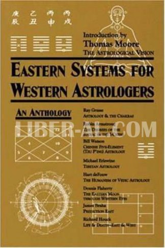 Eastern Systems for Western Astrologers: An Anthology