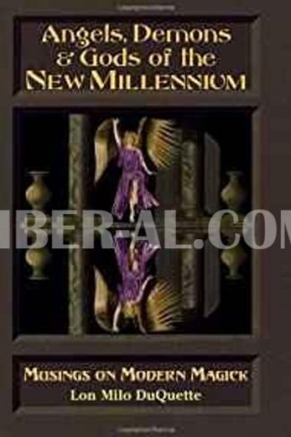 Angels, Demons & Gods of the New Millenium