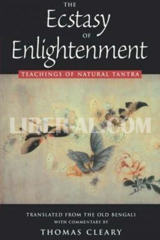 Ecstasy of Enlightenment: Teaching of Natural Tantra