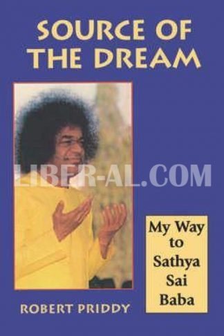 Source of the Dream: My Way to Sathya Sai Baba