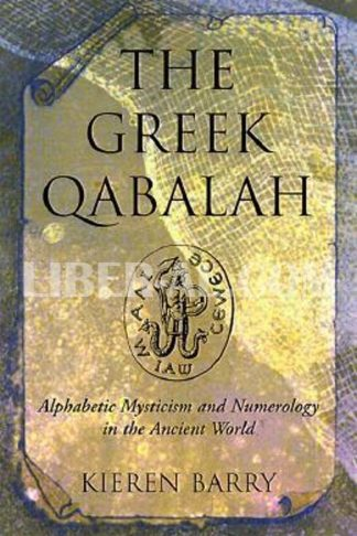 Greek Qabalah: Alphabetical Mysticism and Numerology in the Ancient World