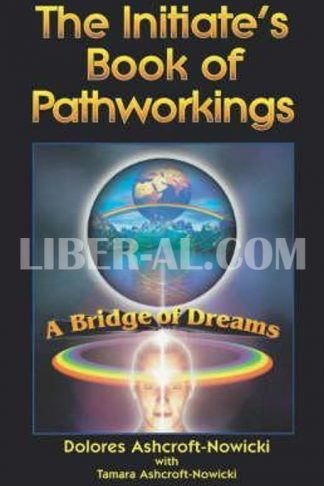 Initiate's Book of Pathworking: A Bridge of Dreams