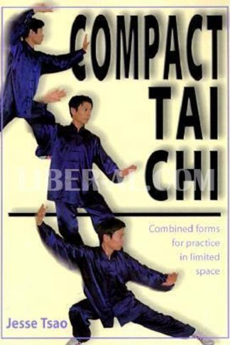 Compact Tai Chi: Combined Forms for Pratice in Limited Space