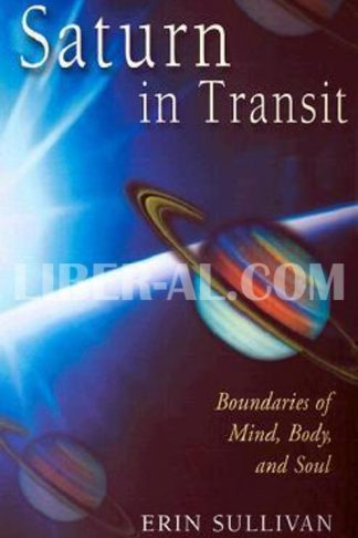 Saturn in Transit: Boundaries of Mind, Body, and Soul (Revised)