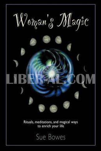 Woman's Magic: Rituals, Meditations, and Magical Ways to Enrich Your Life