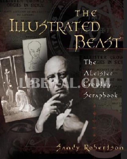 Illustrated Beast: An Aleister Crowley Scrapbook
