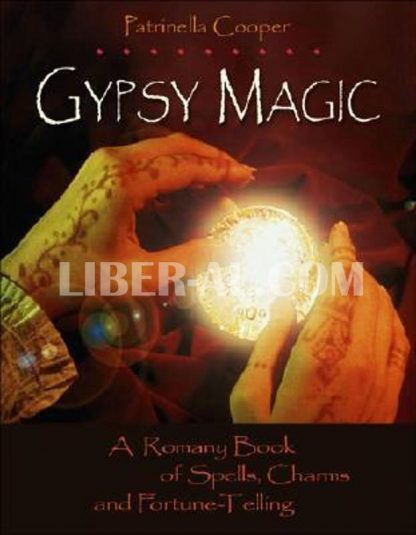 Gypsy Magic: A Romany Book of Spells, Charms, and Fortunetelling
