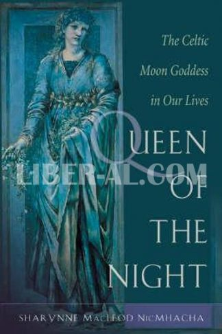 Queen of the Night: Rediscovering the Celtic Moon Goddess