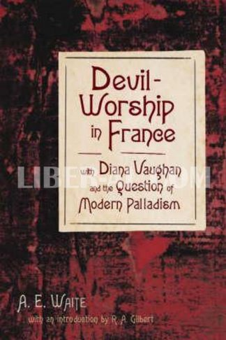 Devil-Worship in France: With Diana Vaughn and the Question of Modern Palladism