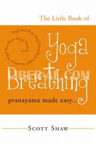 Little Book of Yoga Breathing: Pranayama Made Easy. . .