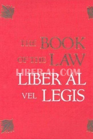 The Book of the Law: Liber Al Vel Legis: With a Facsimile of the Manuscript as Received by Aleister and Rose Edith Crowley on April 8, 9, 10, 1904
