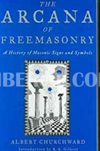 Arcana of Freemasonry (Revised)