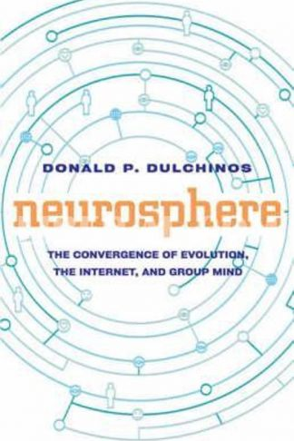 Neurosphere: The Convergence of Evolution, Group Mind, and the Internet