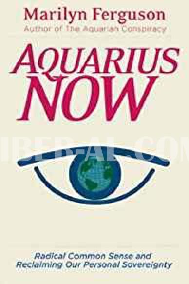 Aquarius Now: Radical Common Sense and Reclaiming Our Personal Sovereignty