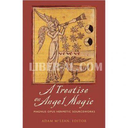 Treatise on Angel Magic: Magnum Opus Hermetic Sourceworks