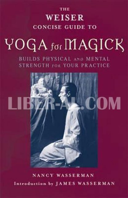 Weiser Concise Guide to Yoga for Magick (Special)