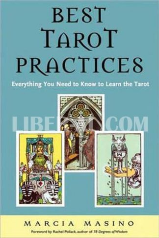 Best Tarot Practices: Everything You Need to Know to Learn the Tarot