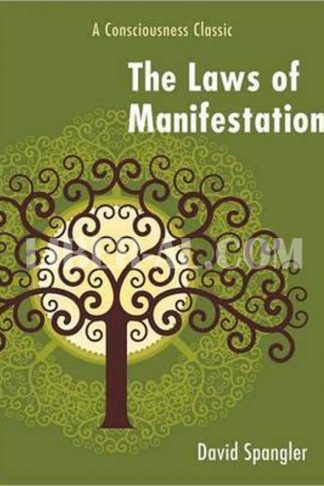 Laws of Manifestation: A Consciousness Classic