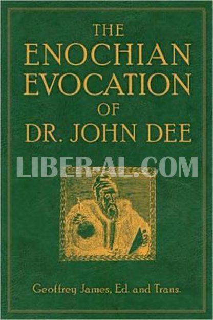 Enochian Evocation of Dr. John Dee