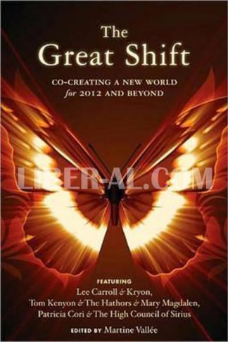 Great Shift: Co-Creating a New World for 2012 and Beyond