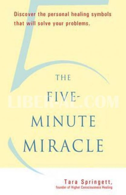 The Five-Minute Miracle: Discover the Personal Healing Symbols That Will Solve Your Problems