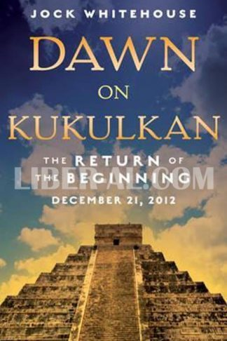 Dawn on Kukulkan: The Return of the Beginning: December 21, 2012