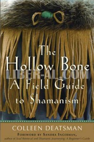 Hollow Bone: A Field Guide to Shamanism
