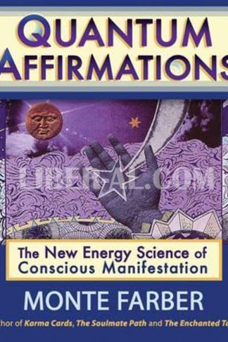 Quantum Affirmations: The New Energy Science of Conscious Manifestation