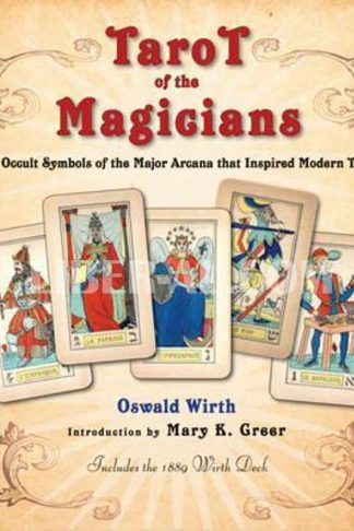 Tarot of the Magicians: The Occult Symbols of the Major Arcana That Inspired Modern Tarot