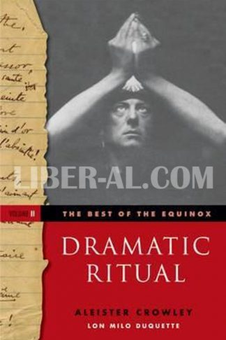 Best of the Equinox, Dramatic Ritual: Volume II
