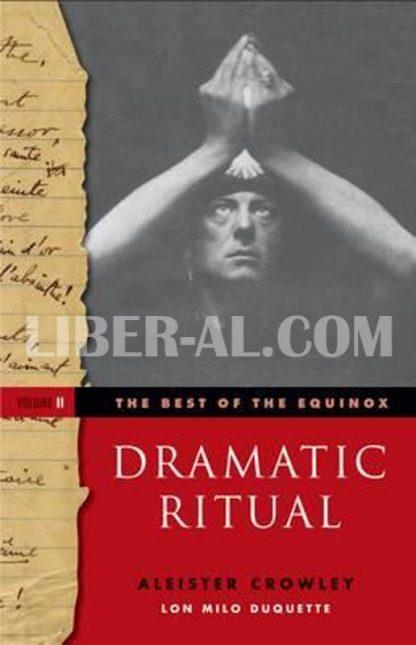 Best of the Equinox, Dramatic Ritual: Volume II