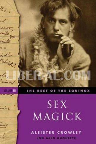 Best of the Equinox, Sex Magick: Volume III